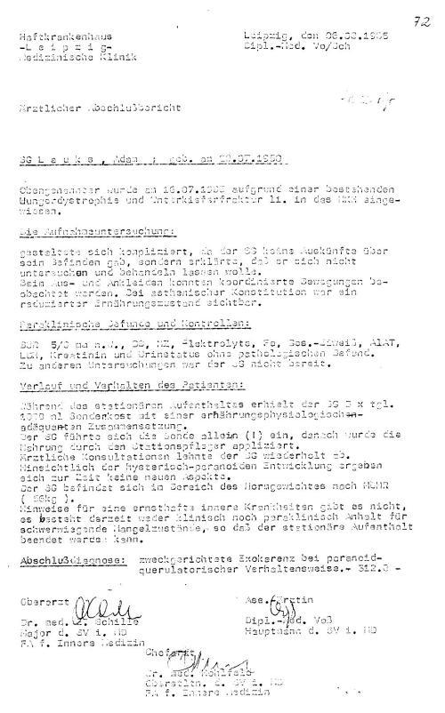 Obengenannter wurde am 16.07.1985 aufgrund einer bestehenden Hungerdystrophie und Unterkieferfraktur li. in das HKH eingewiesen. Major Schill - ChA OSL Hohlfeld  - hauptmann Voß Ass.-Ärztin