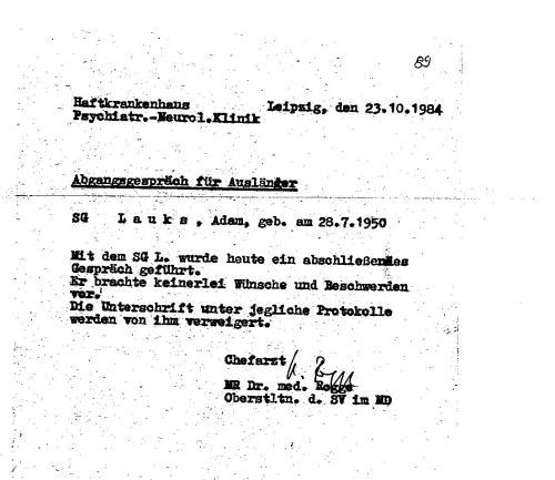 Mit mir hat Rogge kein abschließendes Gespräch geführt am 23.10.1984 - am 9.4.84 hatte ich schriftlich  jedwede medizinische Behandlung abgelehnt.