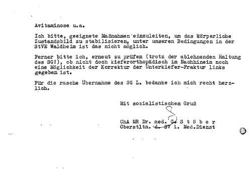 Ich bitte, geeignete Maßnahmen einzuleiten, um das körperliche Zustandsbild zu stabilisieren, unter unseren Bedingungen in der StVE Waldheim ist das nicht möglich.