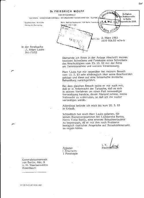 Wenn man dieses Schreiben des Dr.Friedrich Wolff sich anschaut, wird einem mehr als deutlich in wessen Händen ich mich befand. Einen Hilfeschrei vom 23.10.1982 erst am 2.März 1983 an die für meine Leben verantwortliche Staatsanwältin Rosenbaum zu schicken ist mehr als ein Hohn IMS JZRA