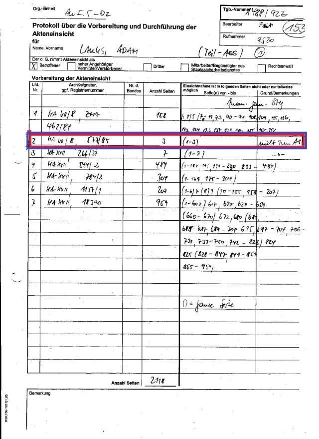 In der Position 2 gelistete ( bereits 1994) aufgefundene Akte HA VII/8 577/85 besteht aus 3 Seiten und die Seiten 1 - 3 sind für die Akteneinsicht des Antragsteller nicht zugelassen- ist dem internen Protokoll zu entnehmen!?