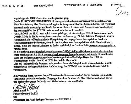 Der Einfluss der am 18.9.1990 getroffenen ZUSATZVEREINBARUNG ZUM EINIGUNGSVERTRAG ist hier mehr als deutlich erkennbar. Dort schien es nicht nur um die Regelung des Umgangs mit den Akten des MfS, sondern auch um den Täterschutz gegangen gewesen sein, besonders wenn es um mittlere und schwere Verbrechen der  Folterknechte und der DDR - Exekutive und Legislative ging.