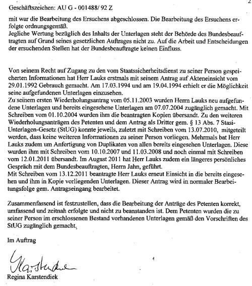 Alle zum Zweck des Ersuchens im Erschlossenen Bestand vorhandenen und ( für den Unterkieferbruch im Waldheim 23.06.2013) relevanten Unterlagen wurden am 06.04.1995 einem Mitarbeiter ( KK Jörss ) der ZERV zur Einsichtnahme vorgelegt. Damit war die Bearbeitung des Ersuchens abgeschlossen. Die Bearbeitung des Ersuchens erfolgte ordnungsgemäß. - ist eine bodenlose Lüge und Versuch der Verschleierung der Strafvereitelung im Amt der Gaucks Behörde 1994 !!! Der Beweis kann geführt werden.