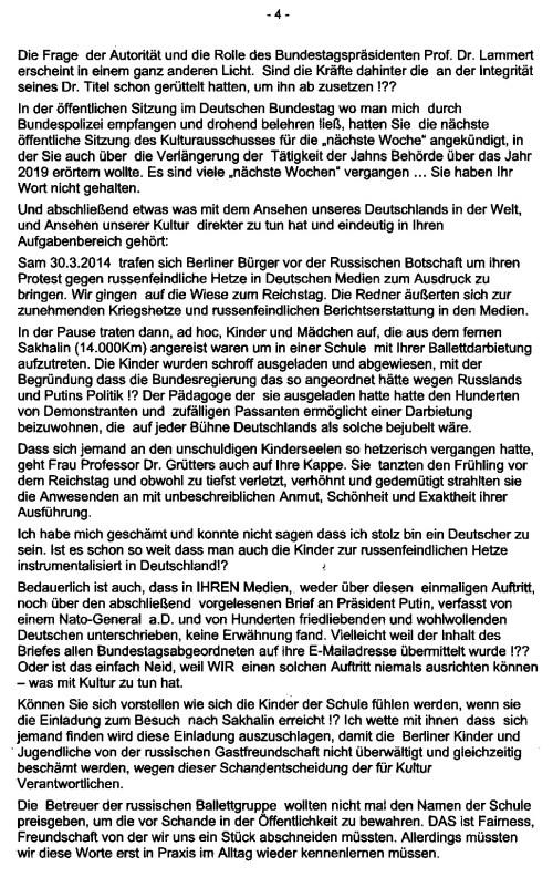 """In der öffentlichen Sitzung des Ausschusses für Kultur und Medien im Deutschen Bundestag, wo man mich durch Bundespolizei empfangen und drohend belehren ließ, hatten Sie die nächste öffentliche Sitzung des Kulturausschusses für die """"nächste Woche"""" angekündigt, in der Sie auch über die Verlängerung der Tätigkeit der Jahns Behörde über das Jahr 2019 erörtern wollten. Es sind viele """"nächste Wochen"""" vergangen.... Sie haben Ihr Wort nicht gehalten."""