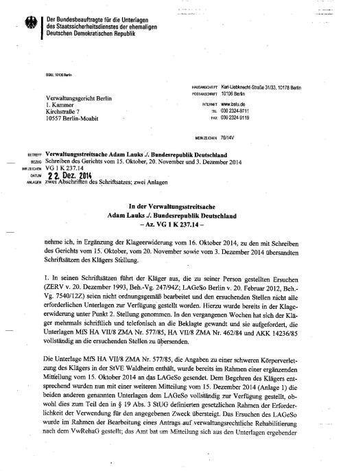 Verwaltungsstreitsache VG 1 K 237.14 bezieht sich auf drei bzw 4 Behördenvorgänge der Gauck bzw. Jahn Behörde wie folgt: 1.001488/92Z ; 2. 000247/94Z;3. 007540 und 4. nicht eröffnete Vorgang zur Anfrage des BKM 2013