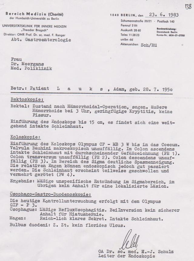 Das war der Grund warum am 25.2.1983 keine Vorstellung und Recktoskopie beim Professor der Enterologie nicht eingeliefert wurde.