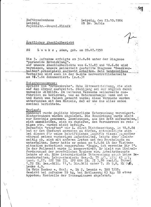 Die 3. Aufnahme erfolgte am 30.8.1984 An jenem 30.8.1984 wurde ich von Graupner, Geschonek und dergesamten Schicht des Haus 8 beinahe fahrläßig erwürgt. Ich war einige Augenbliche im Jenseits gewesen.