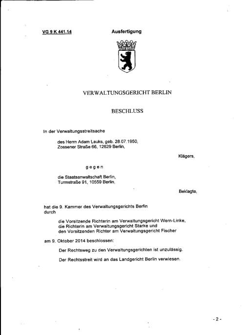 BESCHLUSS  am 9. Oktovwer 2014 beschlossen: Der Rechtsweg zu den Verwaltungsgerichten ist unzulässig. Der Rechtsstreit wird an das Landgericht Berlin verwiesen.
