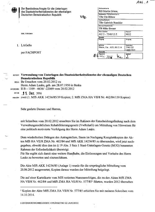 An das LAGeSo -Berlin: mit Schreiben vom 20.2.2012 ersuchten Sie im Rahmen der Entscheidungsfindung nach dem Verwaltungsrechtlichen Rehabilitierungsgesetz (VwRehaG) um Mitteilung von Hinwweisen für eine politissch motivierte Verfolgung des Herrn Adam Lauks.