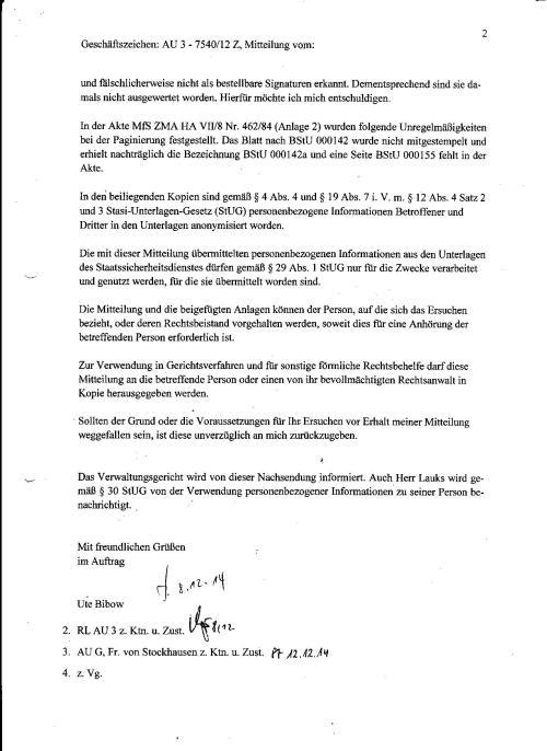 Die Akte MfS AKK 14236/85 (Anlage 1) wurde für die ursprüngliche Mitteilung von 20.06.2012 ausgewertet; Kopien daraus wurden der Mitteilung beigelegt. ( es wurde nur die Kopie BStU 000035 beigelegt) Die auf einer Karteikarte vom MfS notierten Nummernfolgen, die zu den Akten MfS HA VII/8 ZMA Nr.462/84 und MfS HA VII/8 ZMA Nr.577/85 führten, wurden 2012 übersehen und fälsvhlicherweise nicht als bestellbare Signaturen erkannt. Dementsprechend sind si damals nicht ausgewertet worden. Hierfür möchte ich mich entschuldigen.