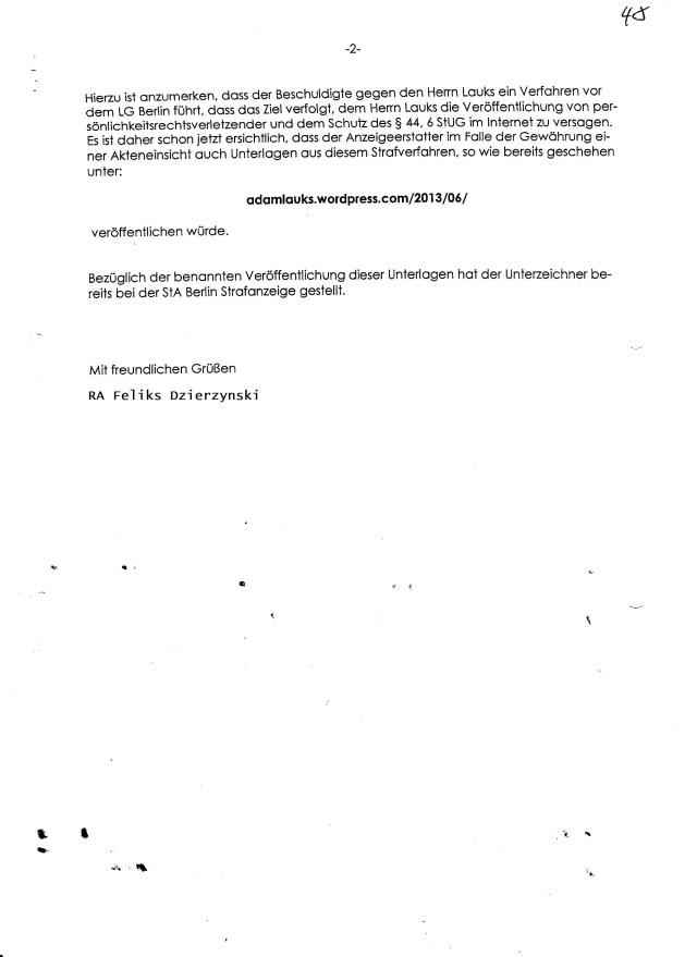 Skandall ist eigentlich dass nicht nur die Polizeiwache Spremberg auch ohne erfolgter Vernehmung und aber auch die Staatsanwältin Wißmann diesem Antrag anstandslos Folge leistet !??