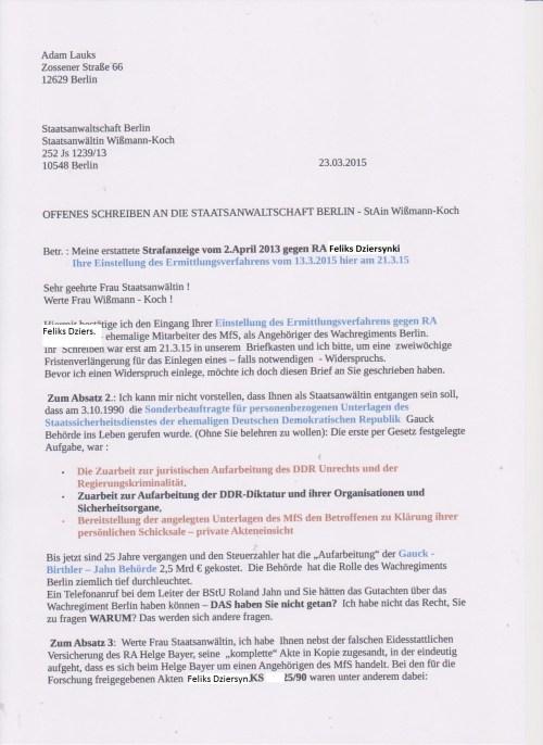 Sehr geehrte Frau Staatsanwältin ! Werte Frau Wißmann - Koch ! Hiermit bestätige ich den Eingang Ihrer Einstellung des Ermittlungsverfahrens gegen RA (Feliks Dziersynsli)ehemaligen Mitarbeiter des MfS, als Angehöriger des Wachregiments Berlin.