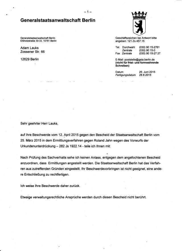 Oberstaatsanwalt Reusch wird die Akte nicht mal geöffnet haben. COPY and PASTE ! ER ist die unabhängige Juzstiz, nach seinem Amtseid hat er hier nicht beschieden - wir werden das der Öffentlichkeit beweisen und der nächsten Instanz beweisen.