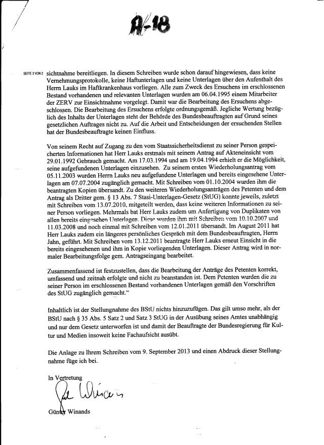Günter Winands: Inhaltlich ist der Stellungnahme des BStU nichts hinzufügen. Das gilt umso mehr, als der BStU nach § 35 Abs.5 Satz 2 und Satz 3 StUG in der Ausübung seines Amtes unabhängig und nur dem Gesetz unterworfen ist und damit der Beauftragte der Bundesregierung für Kultur und Medien insoweit keine Fachaufsicht ausübt.