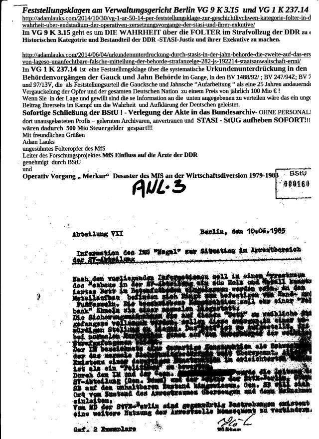 Wer 25 Jahre die Beweise für Folter im Strafvollzug Rummelsburg zurückhält ( Gauck-Birthler-Jahn) ja unterdrückt, geschützt werden soll, so sei es drum !