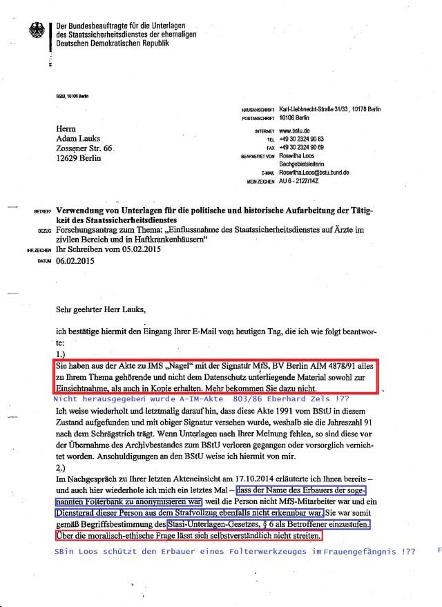 Bei diesem Umgangston und Aktenherausgabe und willkürlichen Schwärzung der Namen kann man kaum über  eine Zuarbeit zur Aufarbeitung des Einflusses des MfS auf die Ärzte der DDR !?? ewofür Deutschland jährlich 100 Millinen  € an die BStU zahlt seit 25 Jahren.
