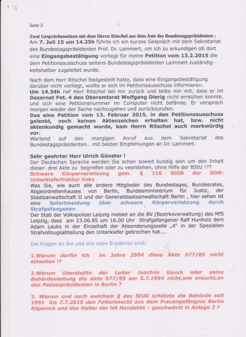 1.Warum durfte ich, Adam Lauks im Jahre 2004 diese Akte MfS HA Nr. 577/85 nicht weinsehen !?? 2. Warum überstellte der Leiter Joachim Gauck oder seine Behördenleitung die Akte MfS HA VII/8 Nr. 577/85 am 5.7.1994 nicht, wie ersucht, an den Polizeipräsidenten in Berlin !??