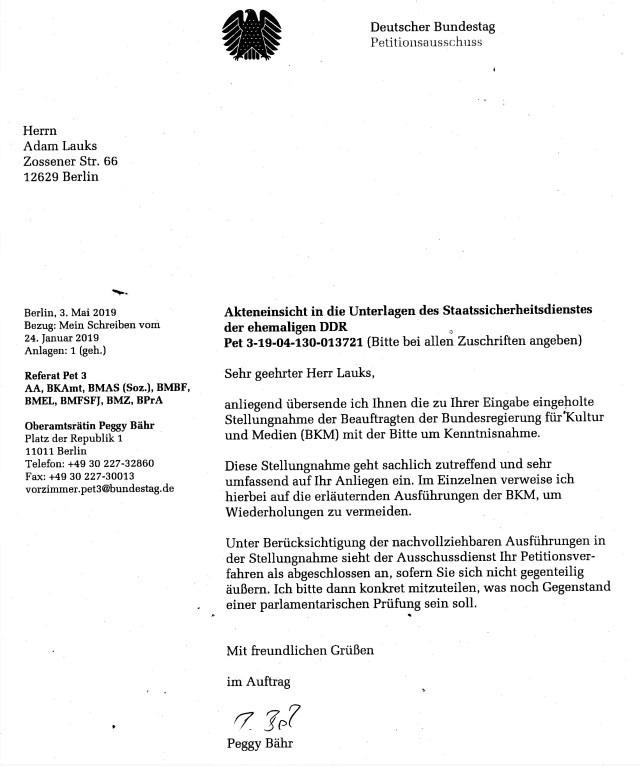 BStU - verbrüderten Geheimdoiemnste stehen über VG, überr Datenschutzbeauftragten, über das IFG und offensichtlich über BKM und über den Petitionsausschuss. Ihre offensichtlichen Urkundenmuntzerdrückungen und Verleumdungen darf KEINER von den Genannten anzweifeln!