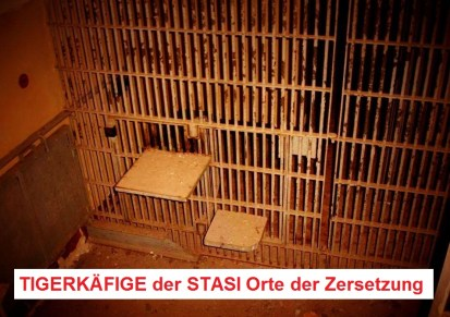 TIGERKÄFIG der DDR STASI-Justiz und ihrer Exekutive