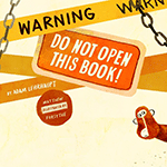 Warning: Do Not Open This Book
