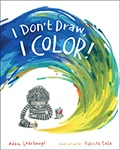 I Don't Draw, I Color by Adam Lehrhaupt