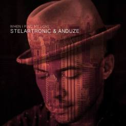 """""""When I Find My Love"""" by Stelartronic and Anduze"""