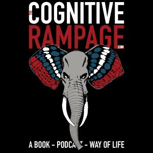 The Cognitive Rampage Book, Podcast, Way of Life