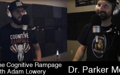 The Cognitive Rampage Podcast #178: Dr. Parker Mott