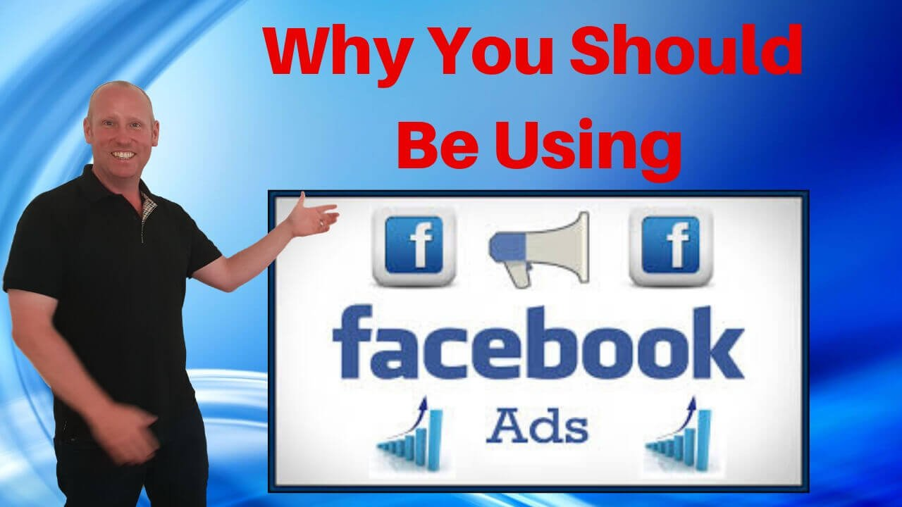 Why You Should Be Using Facebook Ads For 2019