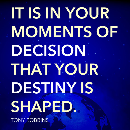 Destiny-DecisionQuote-TonyRobbins