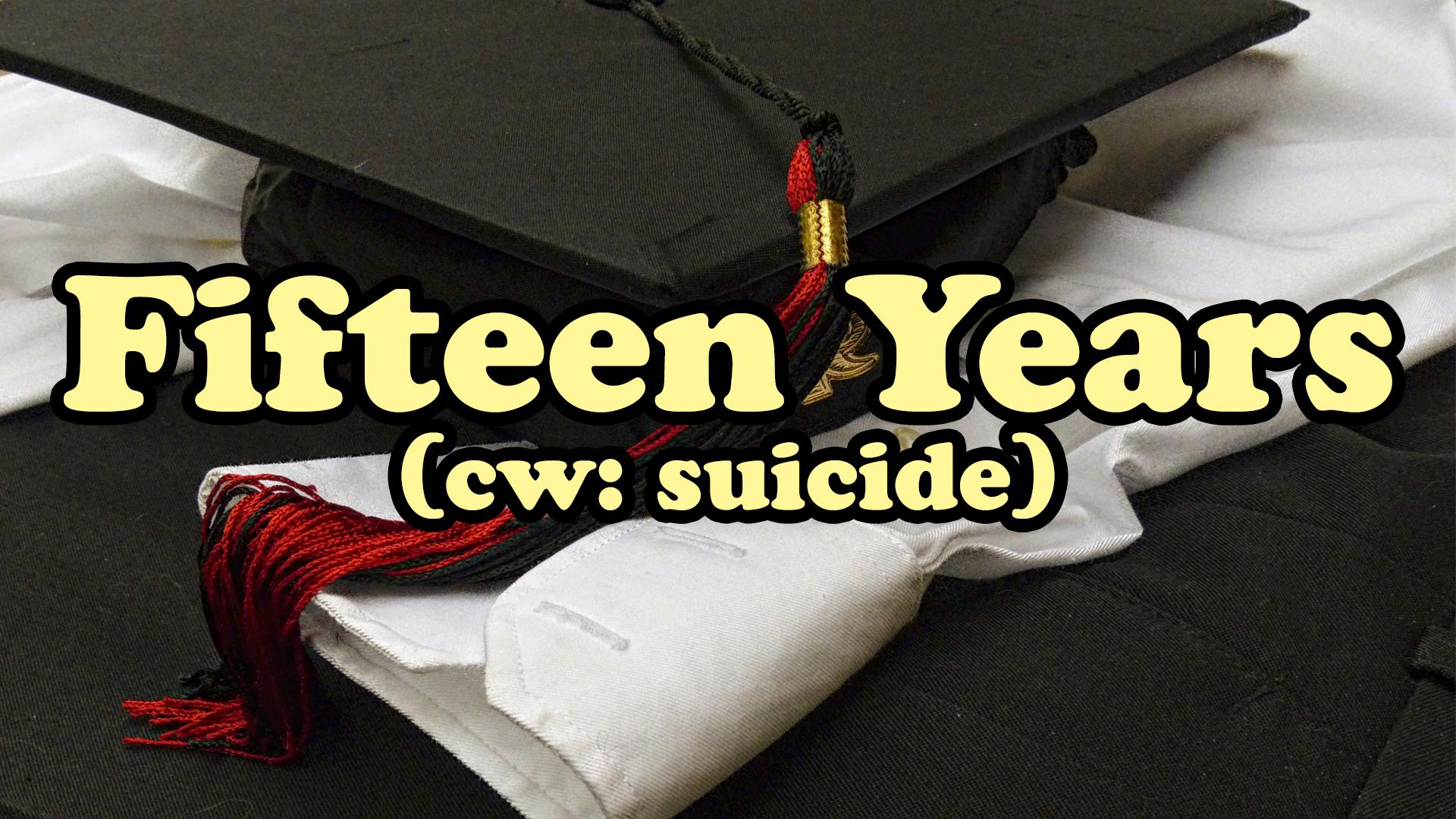 2018-06-07 Fifteen Years
