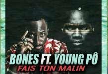 Bones Feat Young Po dans le nouveau morceau Fais Ton Malin
