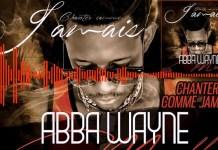 Abba wayne - chanter comme jamais