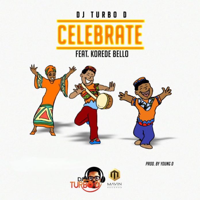 Dj Turbo D Feat Korede Bello — Celebrate