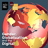 Ada: a Journal of Gender, New Media & Technology, #8, Gender, Globalization and the Digital