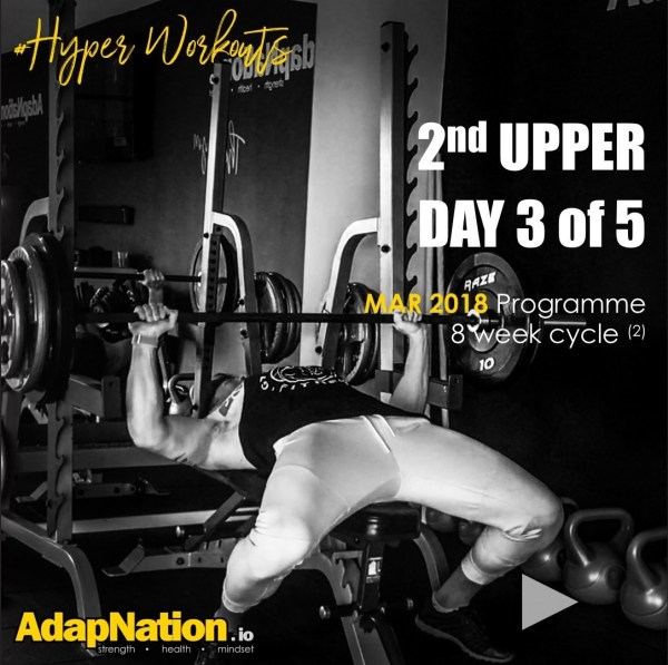 MAR-18 #HyperWorkouts - Day 3/5 - 2nd UPPER Day