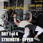 AUG-18 #HyperWorkouts – Day 1/4 – STRENGTH Upper