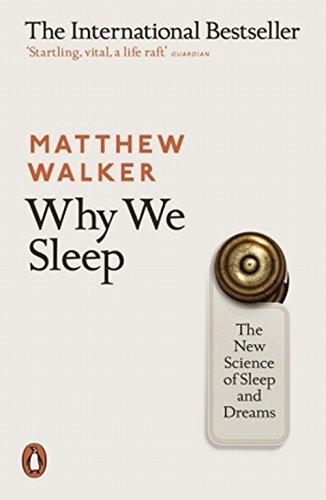 Why we Sleep Matthew Walker