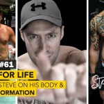 #61: Muscle For Life Interviewing Steve on his Life Transformation