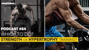 #64: Which should I do – Strength or Hypertrophy Training?