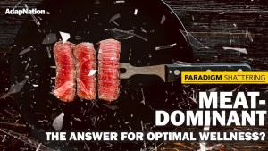 Is a Meat-Dominant Diet the answer for Optimal Wellness?