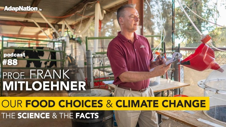 #88: Our Food Choices & Climate Change. The Science & Facts ~Frank Mitloehner