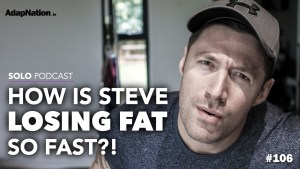#106: How Steve's Losing Weight SO Fast!
