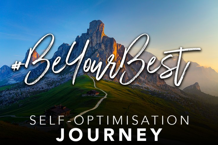 The #BeYourBest Self-Optimisation Journey