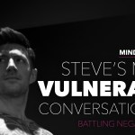 #117: Steve's most Vulnerable Conversation yet…. battle with negative funks