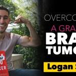 #119: Overcoming a Grade IV Brain Tumour ~Logan Sneed