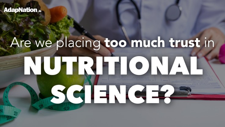 Should we trust nutritional science?