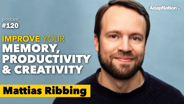 #120: Improve Your Memory, Productivity & Creativity  ~Mattias Ribbing (pt2)