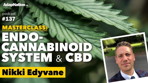 #137: Endocannabinoid Sytem & CBD Masterclass ~Nikki Edyvane