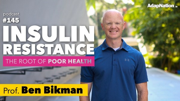 #145: Insulin Resistance: The Root of Poor Health ~Prof. Be Bikman